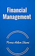 Financial Management by Pervez Aslam Shami
