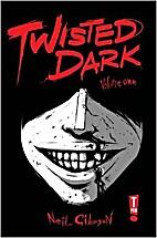 Twisted Dark Volume 1 by Dan West