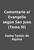 Comentario al Evangelio según San Juan…