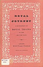 Royal journey : a retrospect of royal trains…