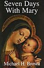 Seven days with Mary by Michael Harold Brown