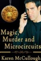 Magic, Murder and Microcircuits by Karen…