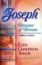 Joseph: Dreamer of Dreams by Ellen Gunderson…