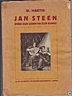 Jan Steen : over zijn leven en zijn kunst :…