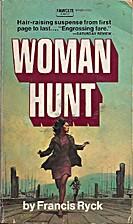 Woman Hunt by Francis Ryck