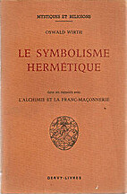 Le Symbolisme Hermétique. Dans ses rapports…