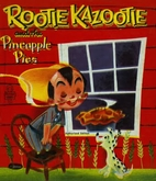 Rootie Kazootie and the Pineapple Pies by…