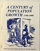 A Century of Population Growth 1790-1900 by…