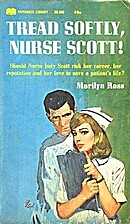 Tread Softly, Nurse Scott! by Marilyn Ross