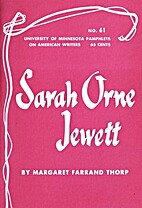 Sarah Orne Jewett by Margaret Farrand Thorp