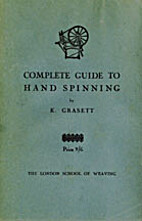 Complete Guide to Handspinning by K. Grasett
