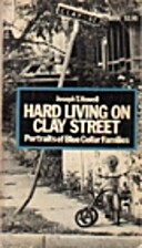 Hard Living on Clay Street: Portraits of…