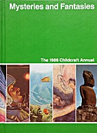 Childcraft Annual 1986: Mysteries and…