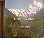A Greater Vision [CD] by Joan Ulicny