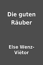 Die guten Räuber by Else Wenz-Viëtor