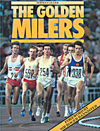 The golden milers by Norman Giller