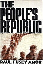 The People's Republic by Paul Fusey Amor
