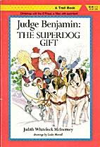 Judge Benjamin: The Superdog Gift by Judith…