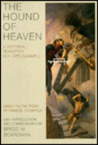 The Hound of Heaven: A Pictorial Sequence by…
