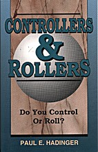 Controllers & Rollers: Do You Control or…