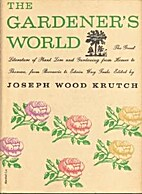 The gardener's world by Joseph Wood Krutch