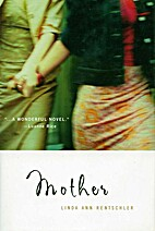 Mother by Linda Ann Rentschler
