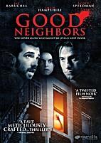 Good Neighbors by Jacob Tierney (director)