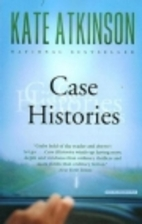 Case histories : a novel by Kate Atkinson
