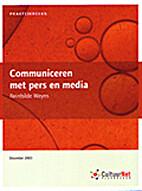 Communiceren met pers en media by Reinhilde…