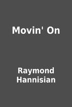 Movin' On by Raymond Hannisian