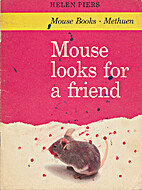 Mouse Looks for a Friend by Helen Piers