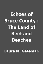 Echoes of Bruce County : The Land of Beef…