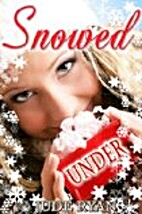 Snowed Under: A Christmas Story by Jude Ryan