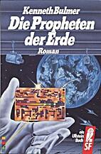 Die Propheten der Erde. by Kenneth Bulmer