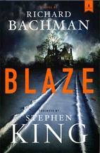 Blaze: A Novel by Richard Bachman