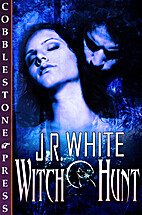 Witch Hunt by J. R. White