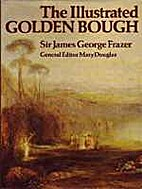 The Illustrated Golden Bough [abridged -…