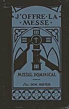 J'Offre La Messe. Missel Dominica by Dom…