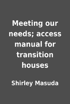 Meeting our needs; access manual for…