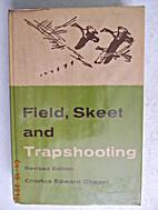 Field, skeet, and trapshooting by Charles…