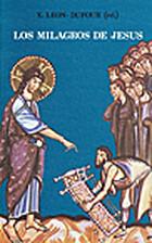 Los Milagros de Jesus by Xavier Leon-Dufour
