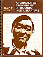 An Annotated Bibliography of Canadian Inuit…