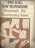 Fag Rag (Issue #9) Gay Sunshine (Issue #21)…