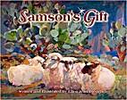 Samson's Gift by Ellen Jean Diederich