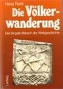 Die Völkerwanderung: Der längste Marsch der Weltgeschichte - Hans Riehl