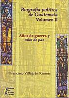 Biografía política de Guatemala Volumen II…