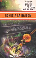 Echec à la raison by Jean-Louis Le May