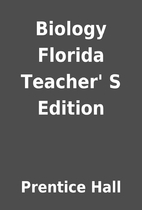 Biology Florida Teacher' S Edition by…