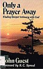 Only a Prayer Away Finding Deeper Intimacy…