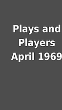 Plays and Players April 1969